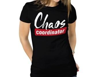 Chaos Coordinator Tshirt Chaos Coordinator Shirt Chaos Coordinator Tee Chaos Coordinator Clothing Chaos Clothing Chaos Tee Shirt Chaos Shirt