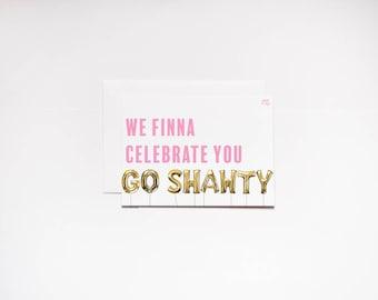 Go Shawty Birthday Card