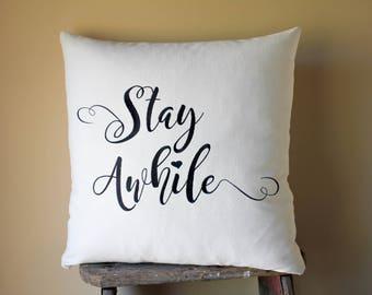 Farmhouse Decorative Pillows, Rustic Farmhouse Decor, Fixer Upper Pillows, Magnolia Market Pillows, Joanna Gaines Style, Stay Awhile Pillows