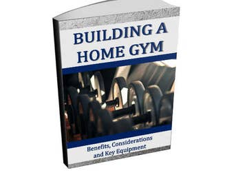 Building A Home Gym - Exercise and Fitness Ebook