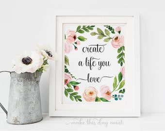 Create A Life You Love Floral Printable Art, Office Printable Art, Motivational Digital Art, Make This Day Count