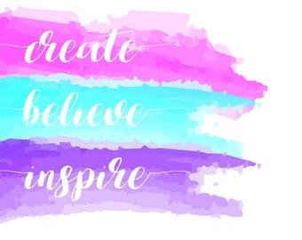 Create - Believe - Inspire Printable
