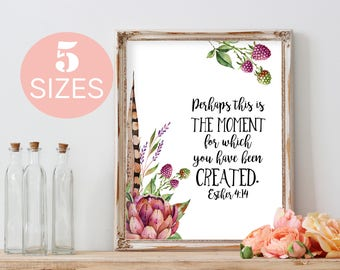 Perhaps this is the moment, Scripture wall art, Bible verse art, Christian printable, Inspirational Quote, scripture art, floral print decor