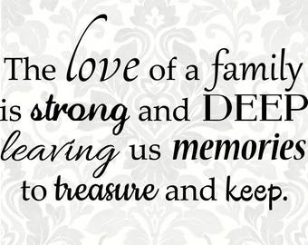 Family svg - The love of a family is strong and deep leaving us memories to treasure and keep (SVG, PDF, Digital File Vector Graphic)