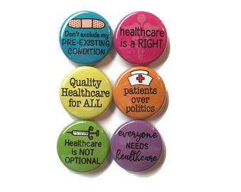 Healthcare Pin Back Buttons or Fridge Magnets - Health Care Political Protest or March - Medical Insurance Pinback Badge or Magnet Set