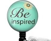 Be Inspired Badge Holder, Inspirational ID Badge Reel   267