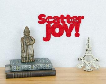 Scatter Joy Wood Sign, Wood Text Wall Art, Motivational Sign, Wood Quote Sign, Famous Quote Sign, Wood Meme Sign