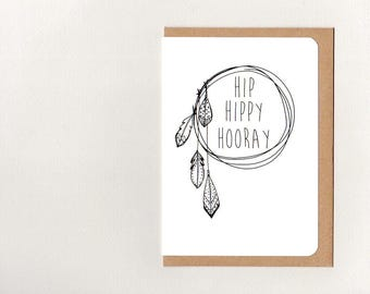 HIP HIPPY HOORAY . greeting card . art card . mini print . birthday . boho gypsy hippie wanderer tribal feathers dreamcatcher . australia
