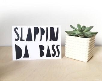 SLAPPIN DA BASS card cc208