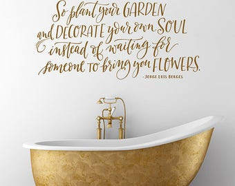 Inspirational Wall Decal - So plant your garden and decorate your own soul - Hand Lettered Wall Art - Garden Quote Wall Decor