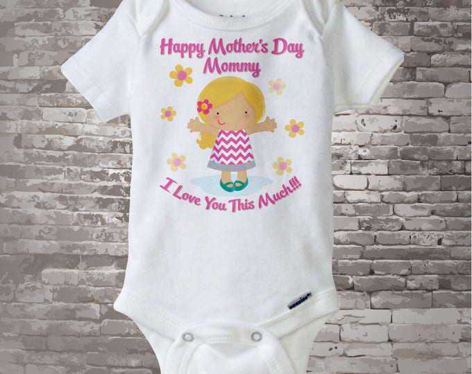 Mothers Day Gift From Daughter   Mother's Day Onesie   Happy Mothers Day Mommy I Love You This Much Onesie 04292013b