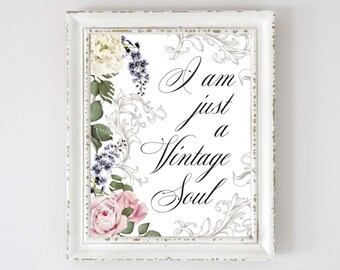 Digital download #12 - I am just a vintage soul, wall art print