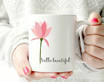Hello beautuful Ceramic MUG.flower mug.coffee mug, encouraging mug, magnolia mug