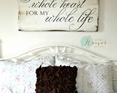 You have my whole heart for my whole life reclaimed wood sign