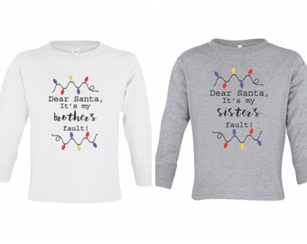 Dear Santa It's My Sister's/Brother's Fault Tees | Infants Toddler Youth | 3 Colors |