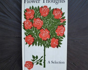 Flower Thoughts. Small Book of Poems & Quotes. Vintage 1960s. Louise Bachelder. Eric Carle. Peter Pauper Press. Valentine's Day Gift.