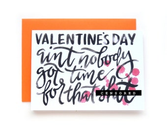 Funny Anti Valentine's Day, Ain't Nobody Got Time For That Shit Cursive Cursing Snarky Greeting Cards | Calligraphy Anti V Day Adult Card