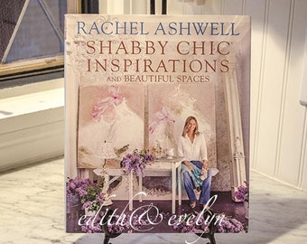 Rachel Ashwell Shabby Chic Inspirations and Beautiful Spaces, Coffee Table Book