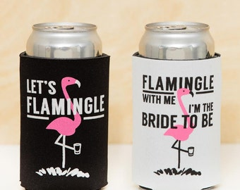 Bachelorette Party Flamingo Beer Can Coolers | Flamingle with me I'm the bride to be + Let's Flamingle