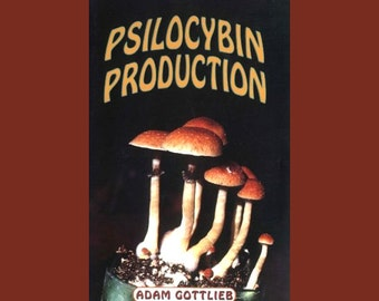 Psilocybin Production - Guide to Growing / Extracting / Harvesting - Entheogens / Psychedelics - 1990's Paperback - Illustrated