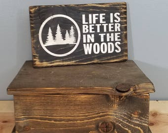 Life is Better in the Woods, with trees, hand painted, distressed, wooden sign.