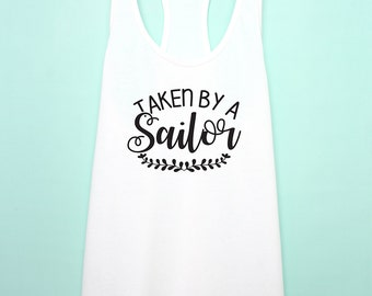 Taken by a Sailor tank top. us Navy wife girlfriend sleep shirt tank top. Navy bride gift. Navy Racerback tank.