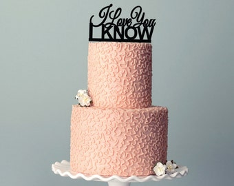 I love you I KNOW Cake Topper-01