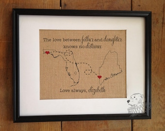 The love between father and daughter knows no distance | Personalized State Burlap Print | Christmas Father's Day Gift | Frame not included