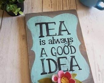 Made to order, tea, tea drinker, tea drinker gift, wood sign, coffee bar decor, tea is always a good idea, tea cup, mug