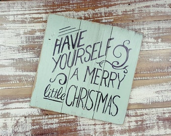 Wood Sign - Christmas Sign - Have Yourself a Merry little Christmas Reclaimed wood sign
