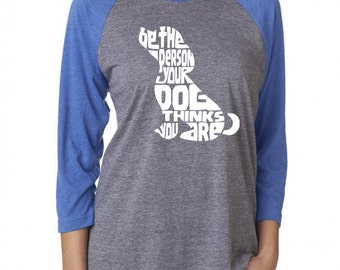 Dog Shirt - Animal Rescue Shirt - Be The Person Your Dog Thinks You Are - Vintage Royal Blue/Gray Baseball Tee