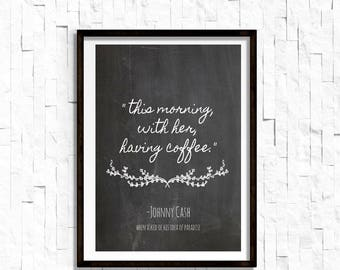 Johnny Cash This Morning With Her Having Coffee  Love Lyrics Print, Music Art Print, Home Decor, Chalkboard Inspired Print Johnny Cash Print
