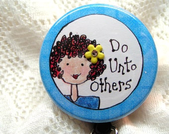 do unto others message on id badge holder,golden rule retractable id badge reel,gift for teacher/nurse,inspirational id badge pull