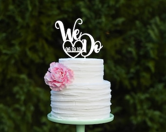 We Do Wedding Cake Topper - Custom Wedding Cake Topper - Wedding Date Topper