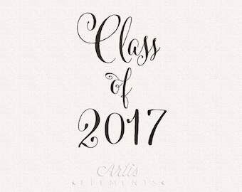 Class of 2017 Script - Digital Photo Overlay for Graduation Party, Announcements, Senior Portraits, Photographers, Cards