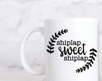 Shiplap Sweet Shiplap Mug ***Dishwasher Safe***