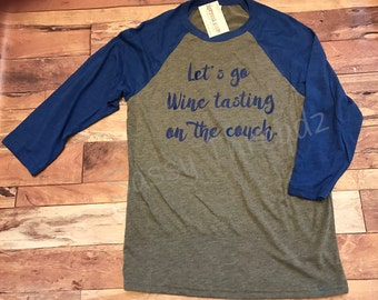 Let's Go Wine Tasting on the Couch Raglan cute gifts for her red white wine netflex