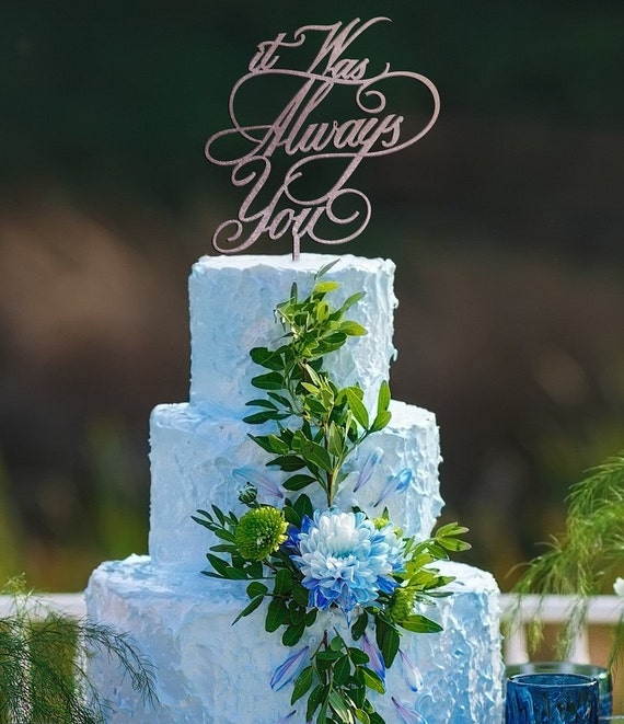 It was Always You Cake Topper, Wedding Cake Topper, It Was Always You, Engagement Cake Topper, Bridal Shower Cake Topper, Always Cake Topper