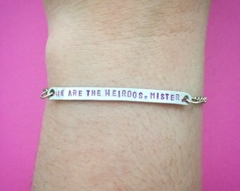 "Customizable ""We Are the Weirdos, Mister."" Engraved Stamped Bracelet, Made-to-Order"