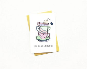Funny Mother's Day Card...Funny Mum Card..Mom...Mum..Mother..Mother's Day Card...Mother's Day...Mum Tea...Mom Tea...Mum You Are A Necessitea