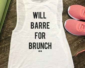 Will Barre For Brunch Workout Tank, Barre Tank, Funny Workout Tank, Fitness Tank, Workout Motivation, Brunch, Weekend Tank, Gym Tank, Barre