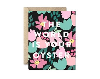 The World Is Your Oyster - Greeting Card