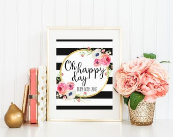 Oh Happy Day Wedding Date Print Printable Wall Art Wedding Decor Engagement Gift Bridal Gift Love Quote Floral Art Wedding Reception Sign
