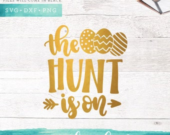 Easter Svg Files / The Hunt is On Svg Cutting Files / Handlettered SVG for Cricut Silhouette / Egg Svg SCAL Commercial Use