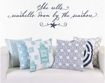 She sells seashells down by the seashore. - Wall Decal