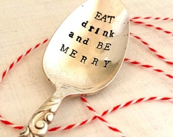"Upcycled vintage silver spoon hand stamped ""eat drink and be merry"" for Christmas"