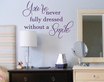 youu0027re never fully dressed without a smile wall vinyl decal sticker bathroom decal