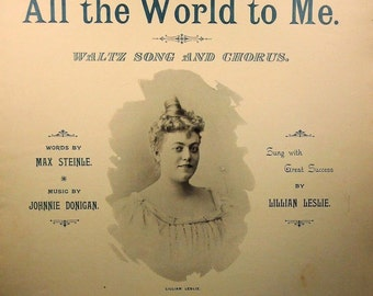 1895 She's All the World to Me - Rare Vintage Sheet Music!