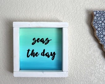 Seas the Day- Ombre Blue Framed Sign- Beachy Bohemian- Beach Sign- Wood Sign