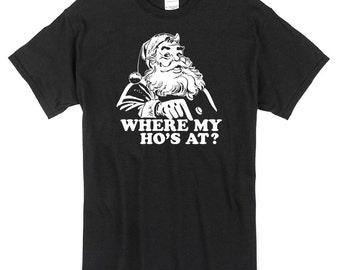Where My Ho's At T-Shirt Christmas Santa black 100% Cotton funny xmas